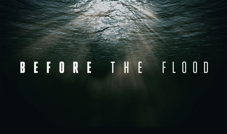 Before The Flood El Documental De Dicaprio Sobre El