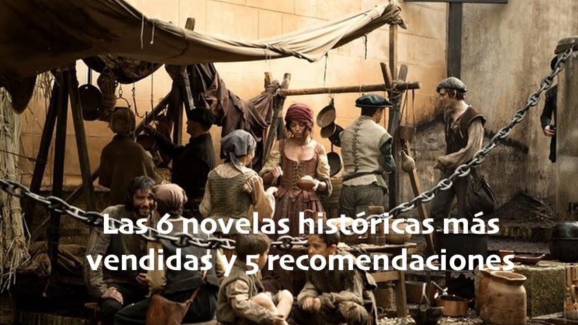 Las 6 novelas históricas más vendidas y 5 recomendaciones