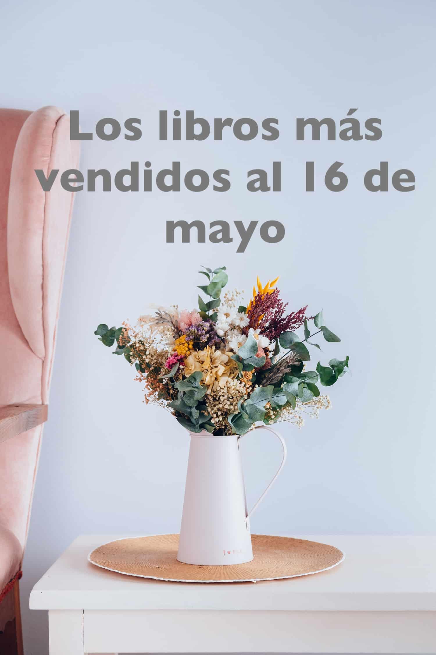 Los libros más vendidos al 16 de mayo