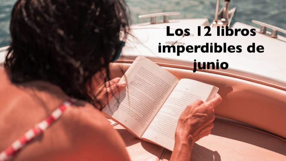 Los 12 libros imperdibles de junio