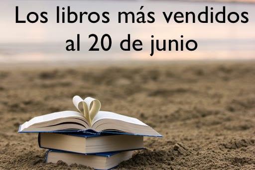 Los libros más vendidos al 20 de junio con muuuuchas novedades