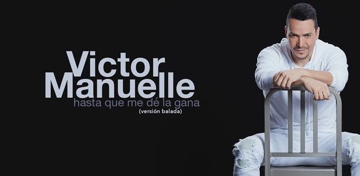 Victor Manuelle – Hasta Que Me De la Gana (Balada Versión) Mp3