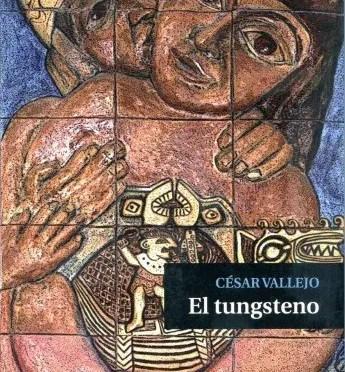 César Vallejo: El Tungsteno