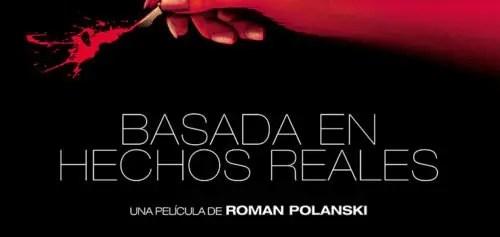 """""""Basada en hechos reales"""": El regreso del mejor Roman Polanski"""