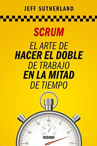Scrum, el arte de hacer el doble de trabajo en la mitad de tiempo y otros recursos de Agilidad en pdf