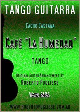 Tapa de la partitura para guitarra del tango Cafe La Humedad, arreglado para guitarra por el maestro Roberto Pugliese
