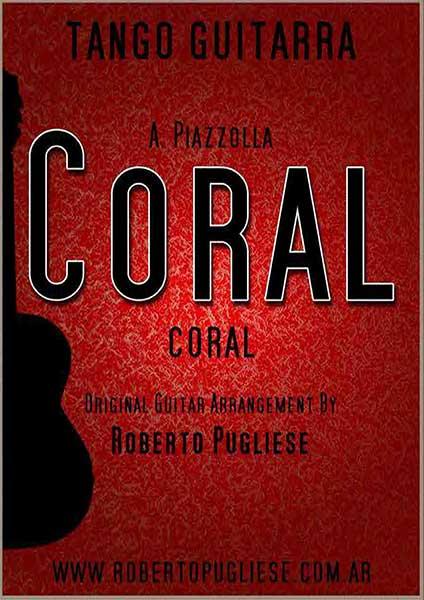 Coral Piazzolla - tapa de la partitura arreglada a dos guitarra por Roberto Pugliese