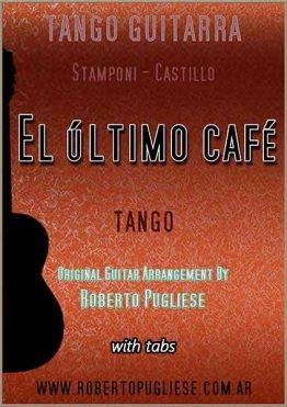 el ultimo cafe tapa de la partitura del tango para guitarra arreglado por el maestro Roberto Pugliese