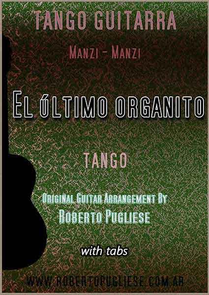 El ultimo organito - tapa de la partitura del tango. Arreglo para guitarra por el maestro Roberto Pugliese