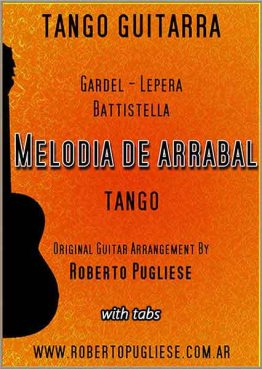 Tango Melodia de arrabal - tapa de la partitura para guitarra en un arreglo del maestro argentino Roberto Pugliese