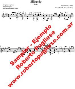 """Ejemplo de la partitura para guitarra del tango """"Silbando"""" de Piana y Manzi en un arreglo del musico argentino Roberto Pugliese. Con video"""