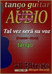 Tal vez sera su voz mp3 tango en guitarra Roberto Pugliese
