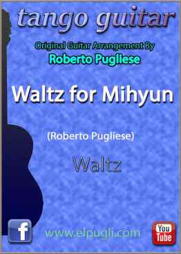 "original score of the waltz for guitar on youtube ""Waltz for Mihyun"" with Tablature and standard notation"