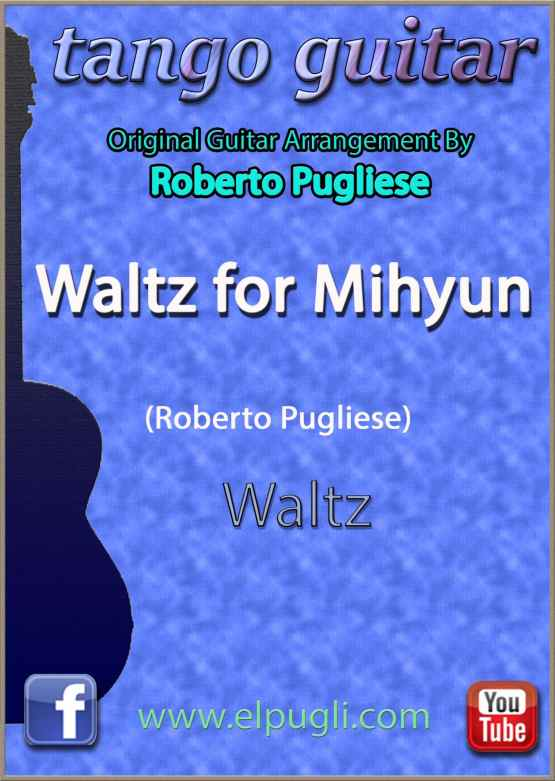 """original score of the waltz for guitar on youtube """"Waltz for Mihyun"""" with Tablature and standard notation"""