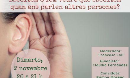 Escoltem o fem veure que escoltem quan ens parlen altres persones?