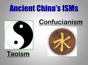 Ancient China's ISMs Confucianism Taoism