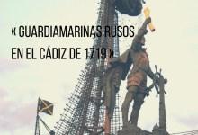 Guardiamarinas rusos Cádiz en 1719