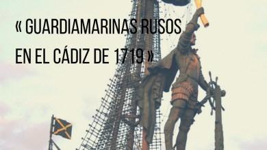 Photo of Cuando el zar envió a sus Guardiamarinas a Cádiz en 1719