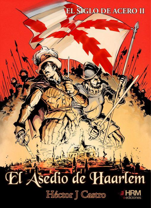 El Siglo de Acero II - El Asedio de Haarlem, publicado por HRM Ediciones