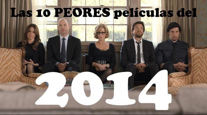 Las 10 PEORES películas del 2014