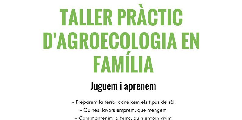 taller familiar pràctic d'agroecologia