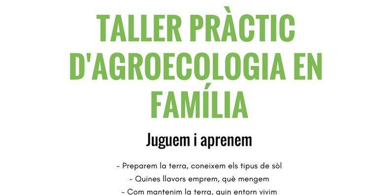 taller familiar pràctic d'agroecologia