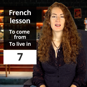 French lesson 7 – To come from and to live in