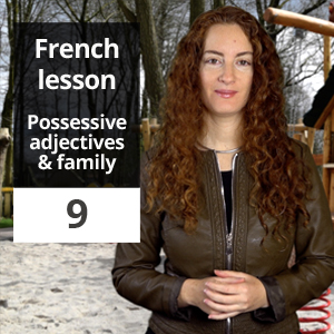 French lesson 9 – Possessive adjectives and family