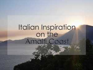 Italian Inspiration on the Amalfi Coast