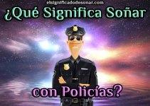 Qué Significa Soñar con Policías?
