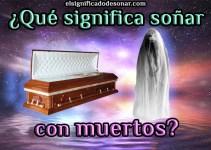 Qué significa soñar con muertos