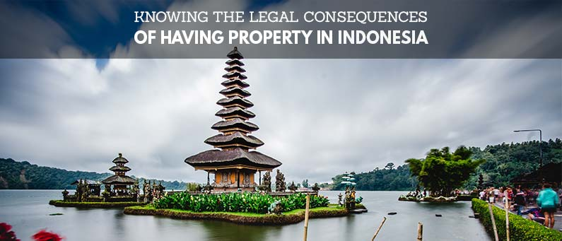 Knowing-the-Legal-Consequences-of-Having-Property-in-Indonesia
