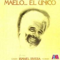 Maelo... El Único - Ismael Rivera