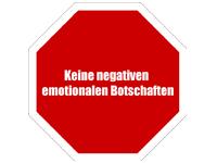 Keine negativen, emotionalen Botschaften
