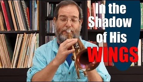 Trumpet Hymn: The Shadow of His Wings