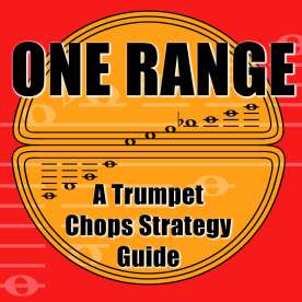 Eddie Lewis Trumpet - One Range: a Trumpet Chops Strategy Guide