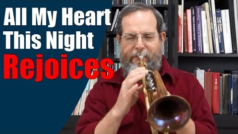 Trumpet Christmas Hymn: All My Heart This Night Rejoices