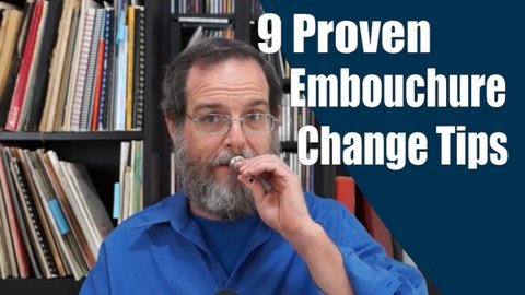 9 Proven Embouchure Change Tips