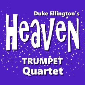 Duke Ellington Heaven Trumpet Quartet