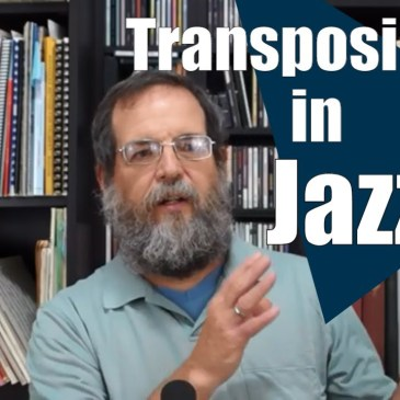 2 Big Reasons Jazz Players Need to Transpose