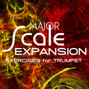 Major Scale Expansion Studies for learning trumpet scales