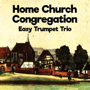 Home Church Congregation Easy Trumpet Trio Sheet Music Cover Art