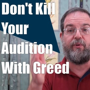 Greed Will Kill Your Audition
