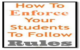 enforce students to follow rules