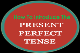 how to introduce the present perfect tense