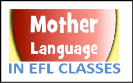 when to use mother tongue in EFL classes