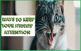 ways to keep your students attention