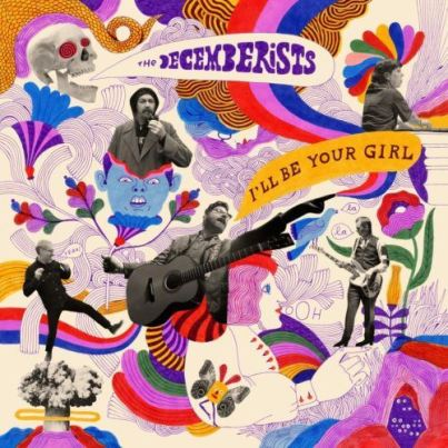 The Decemberists vuelven con I'll Be Your Girl