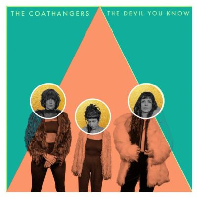 The Coathangers – The Devil You Know