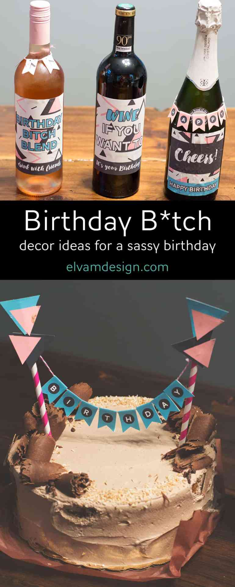 Birthday B*tch! Decor ideas for a sassy birthday from Elva M Design Studio
